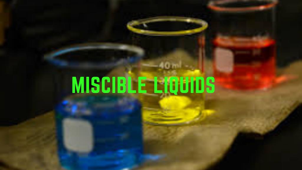 Miscible liquids