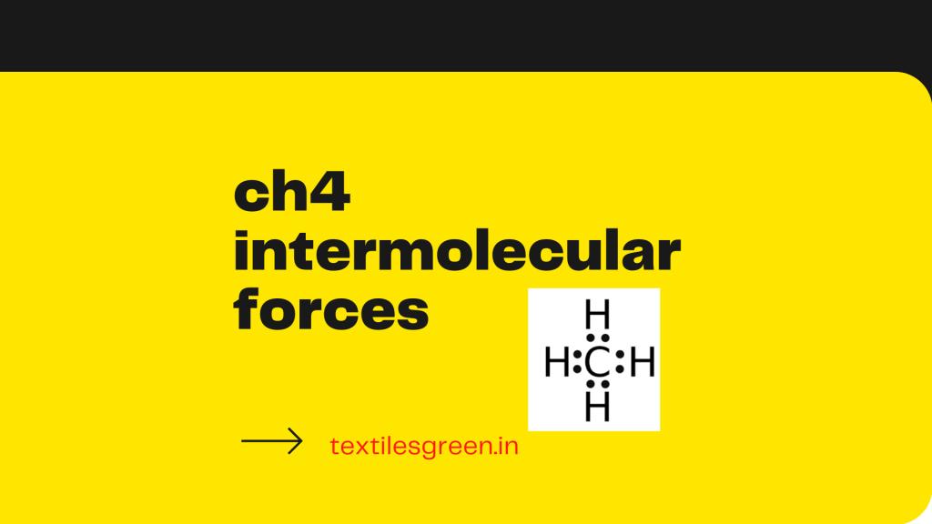 ch4 intermolecular forces
