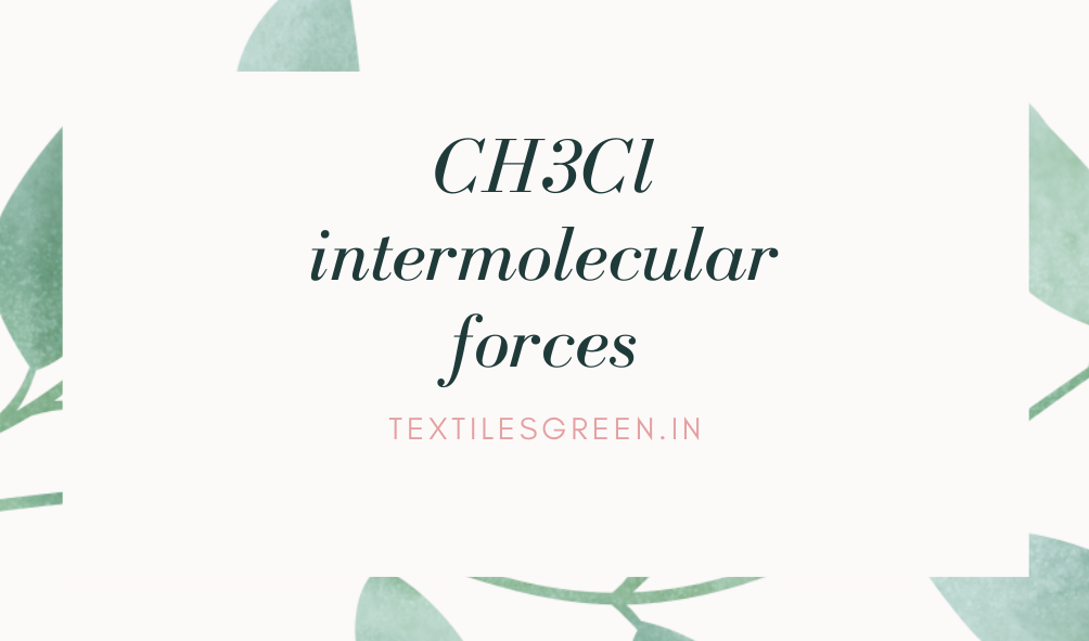 CH3Cl intermolecular forces